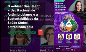 WEBINAR One Health - Uso Racional de Antimicrobianos e a Sustentabilidade da Saúde Global