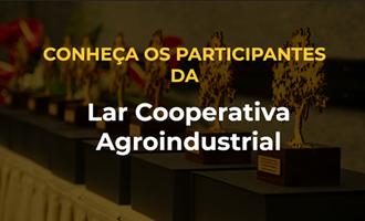 Com participação nas onze categorias do Quem é Quem, a Lar destaca tecnologias aplicadas ao campo; assista ao vídeo
