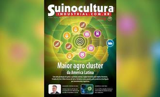 Maior agro cluster da América Latina é tema da edição 302 da Revista Suinocultura Industrial